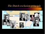 the dutch exclusion principle