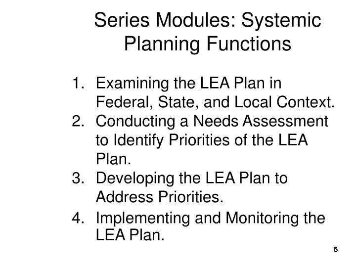 Series Modules: Systemic Planning Functions