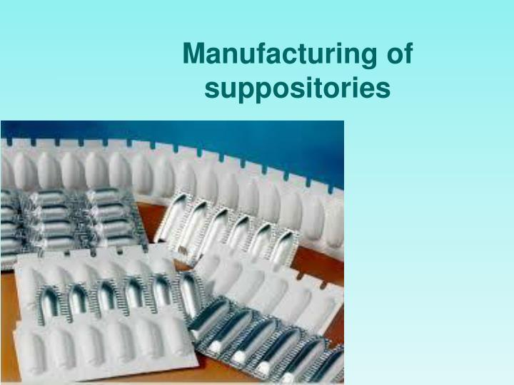 manufacturing of suppositories n.