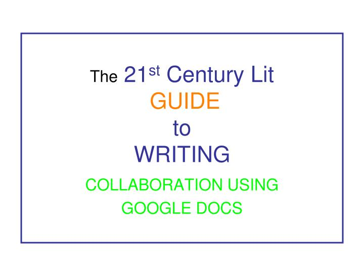 the 21 st century lit guide to writing n.
