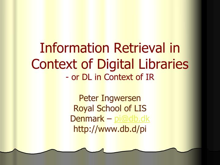 information retrieval in context of digital libraries or dl in context of ir n.