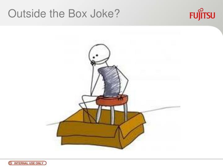 Outside the Box Joke?