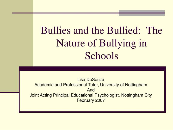 bullies and the bullied the nature of bullying in schools n.