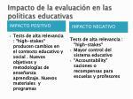 impacto de la evaluaci n en las pol ticas educativas