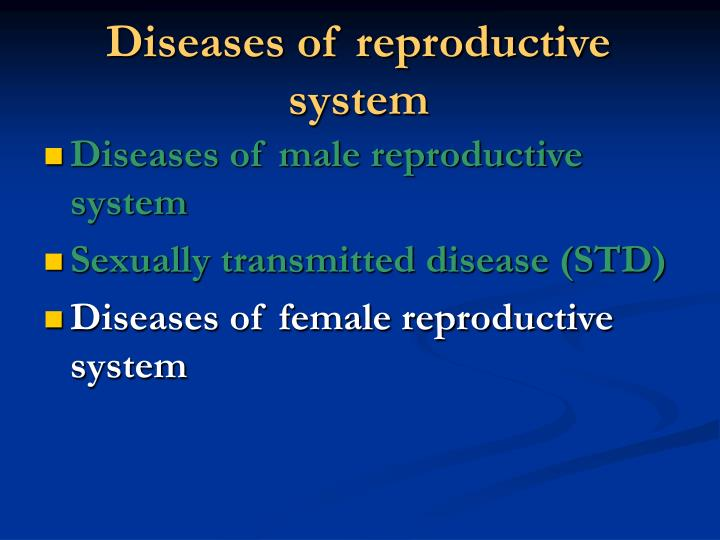 Diseases of reproductive system
