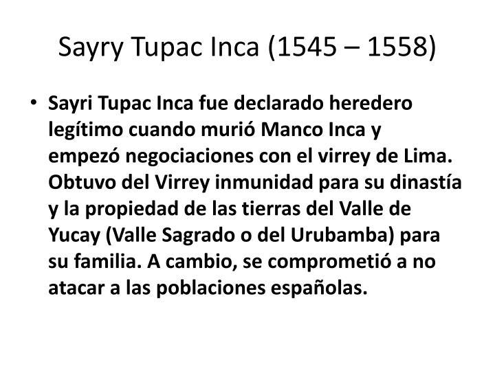 Sayry Tupac Inca (1545 – 1558)