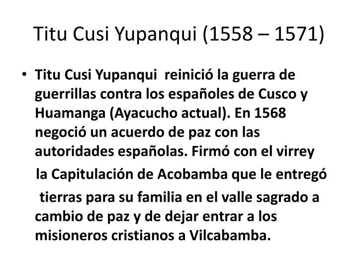 Titu Cusi Yupanqui (1558 – 1571)