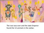 the race was over and the jade emperor found the 12 animals in the zodiac