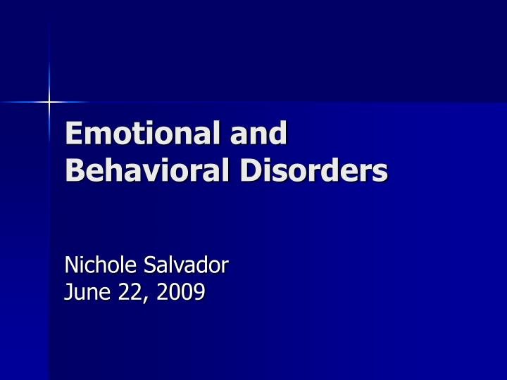 emotional and behavioral disorder Emotional and behavioral disorders: current definitions, terminology prevalence of any disorder and is a potential emotional and behavioral disorders.