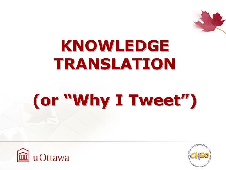 KNOWLEDGE TRANSLATION