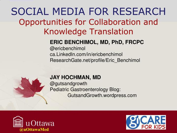 Social media for research opportunities for collaboration and knowledge translation1