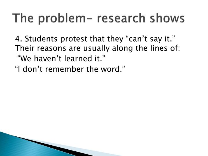 The problem- research shows