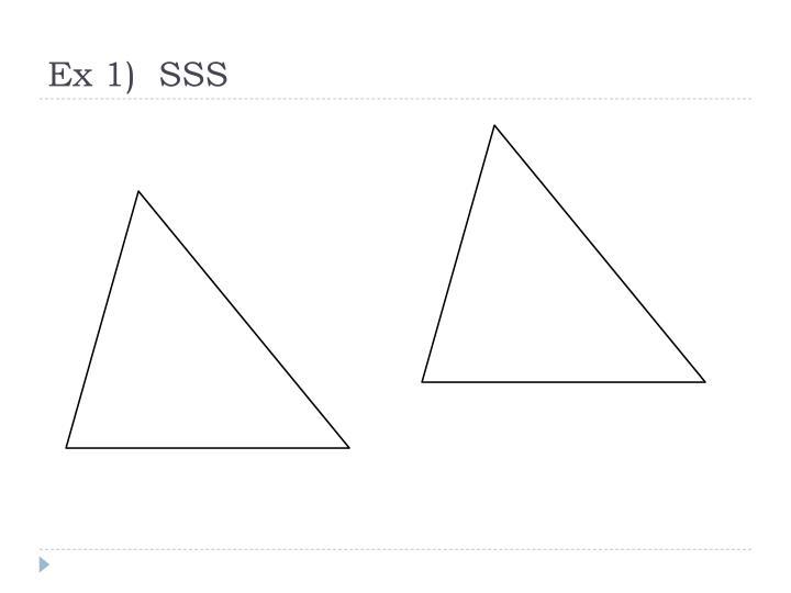 Ex 1)  SSS