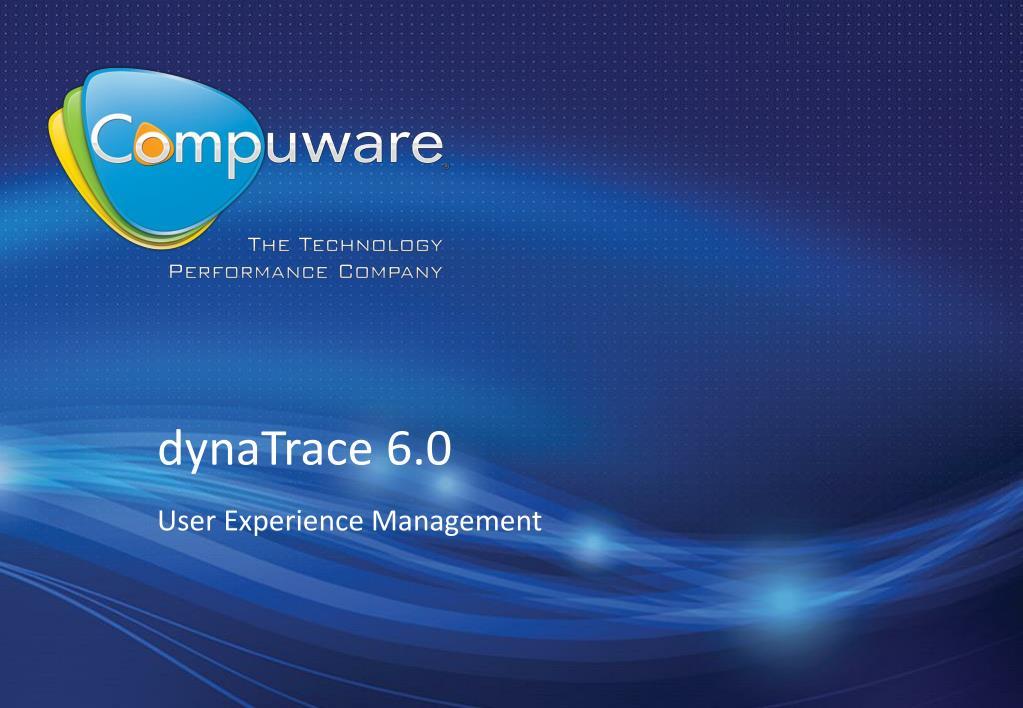 PPT - dynaTrace 6 0 PowerPoint Presentation - ID:3880811