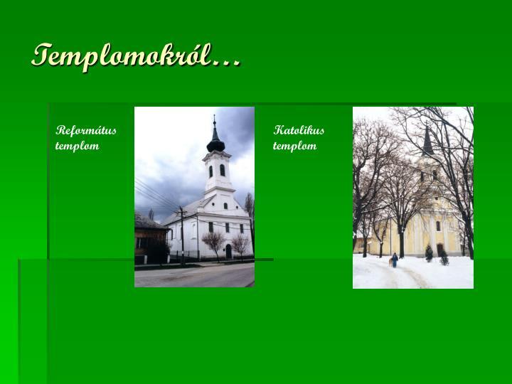 Templomokról…