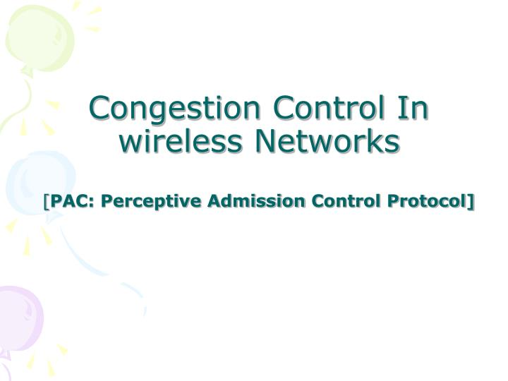 congestion control in wireless networks pac perceptive admission control protocol n.