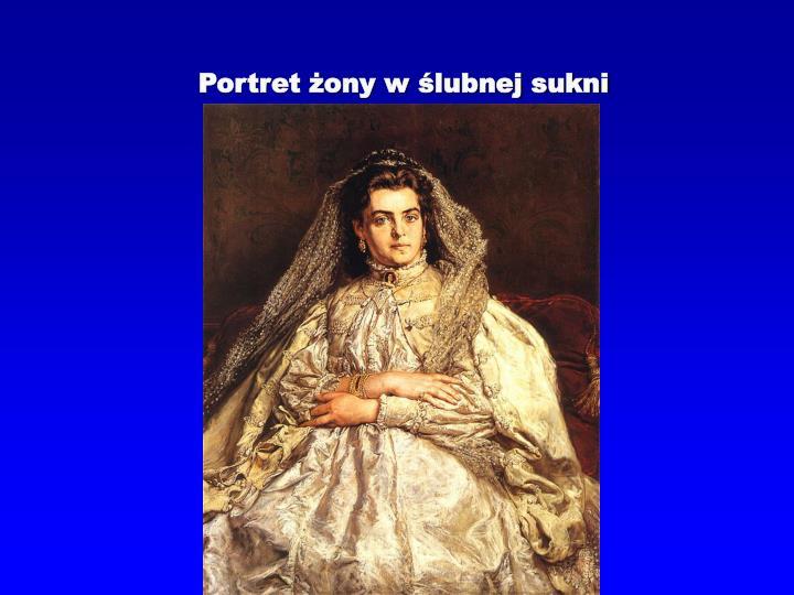 Portret żony w ślubnej sukni