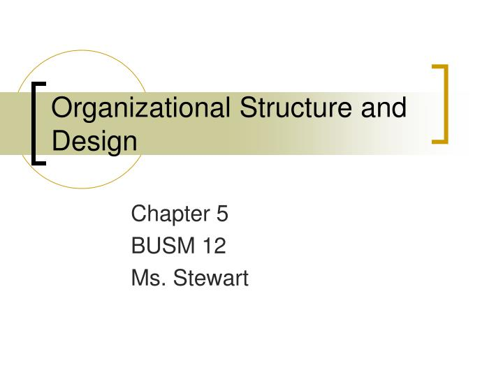 organizational structure and design n.