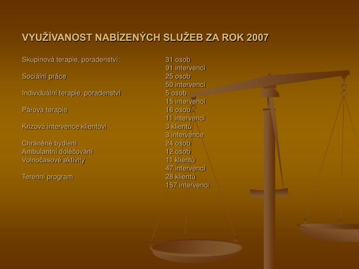 VYUŽÍVANOST NABÍZENÝCH SLUŽEB ZA ROK 2007