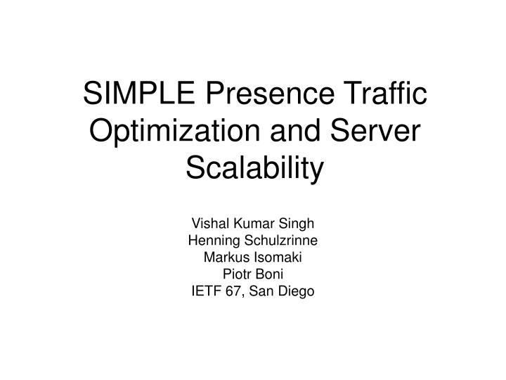 simple presence traffic optimization and server scalability n.