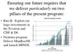 ensuring our future requires that we deliver particularly on two pillars of the present program