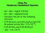 using the henderson hasselbalch equation