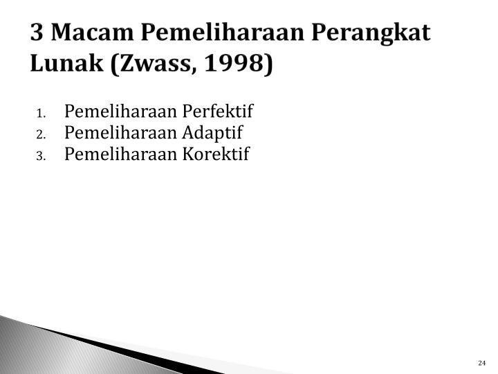 3 Macam Pemeliharaan Perangkat Lunak (Zwass, 1998)