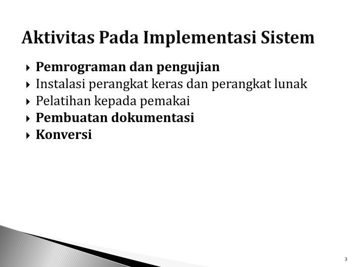 Aktivitas pada implementasi sistem