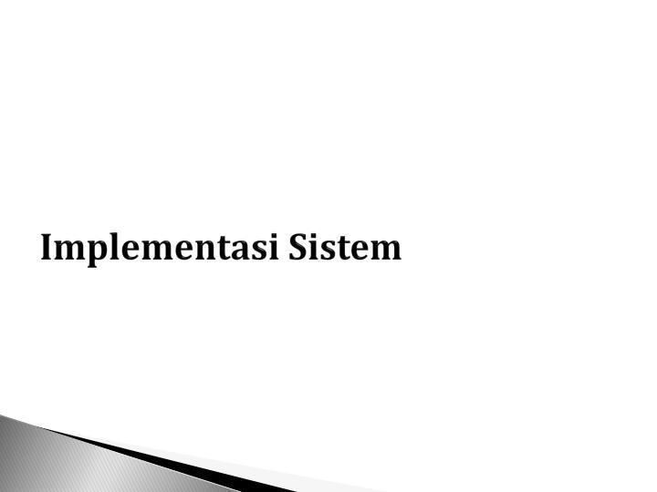 Implementasi sistem