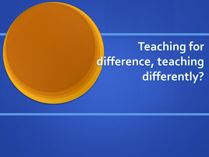 teaching for difference teaching differently
