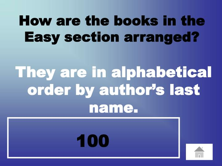 How are the books in the Easy section arranged?