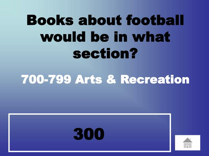 Books about football    would be in what           section?