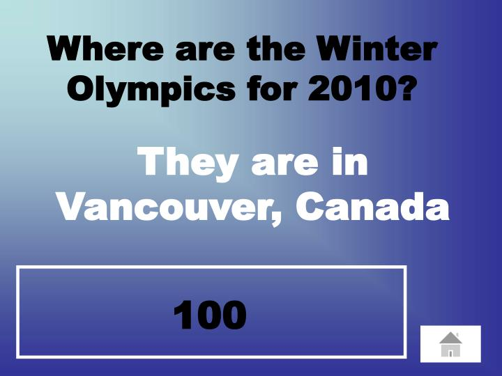 Where are the Winter      Olympics for 2010?