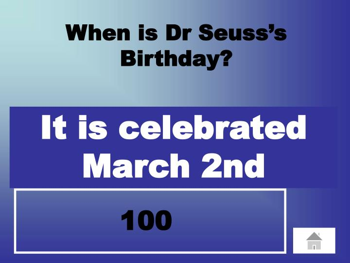 When is Dr Seuss's            Birthday?