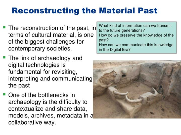 Reconstructing the Material Past