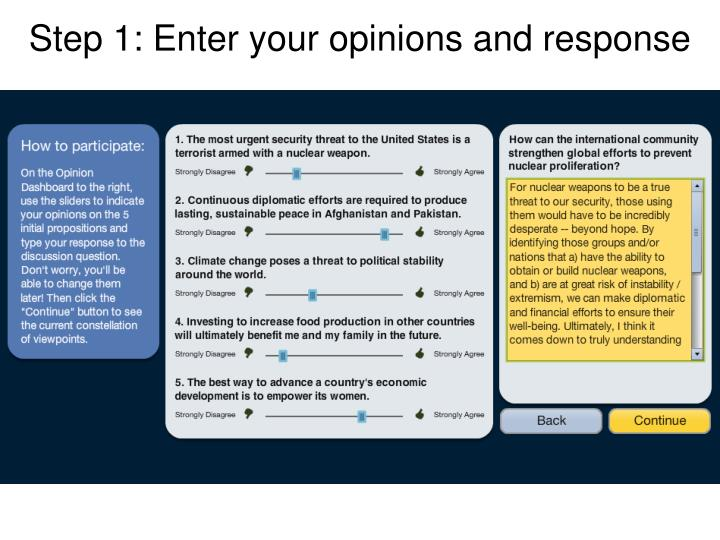 Step 1: Enter your opinions and response