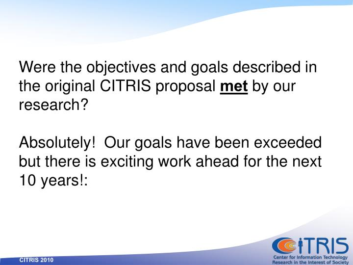 Were the objectives and goals described in the original CITRIS proposal