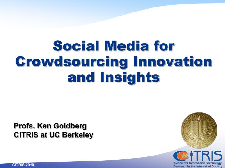 Social Media for Crowdsourcing Innovation and Insights
