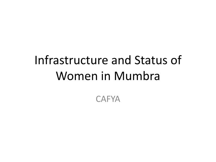 Infrastructure and status of women in mumbra
