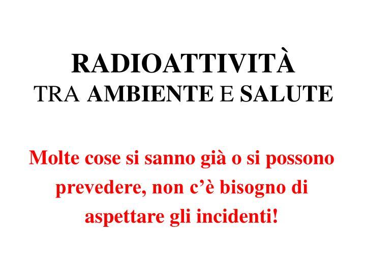 Radioattivit tra ambiente e salute