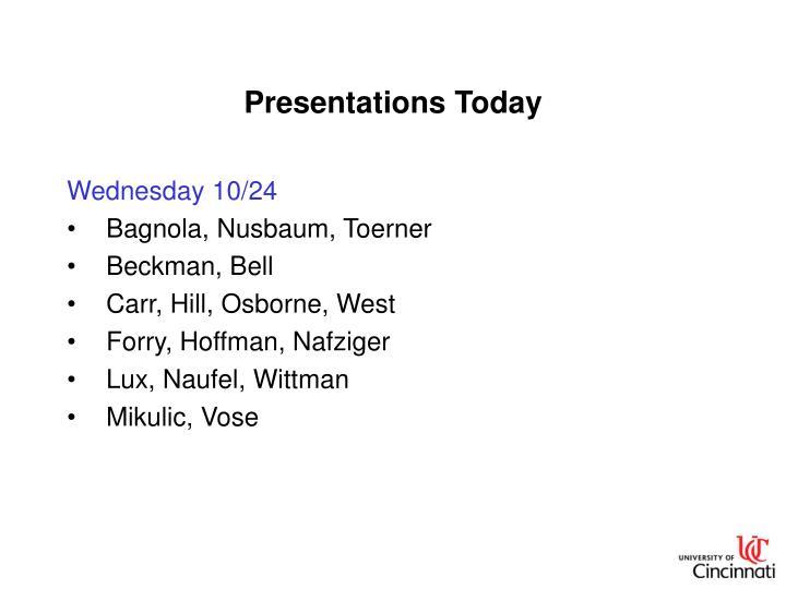 Presentations today