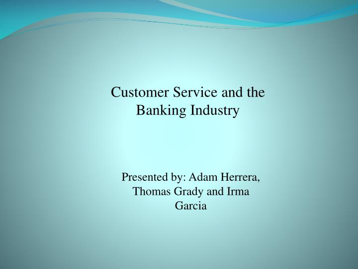 Customer Service and the Banking Industry