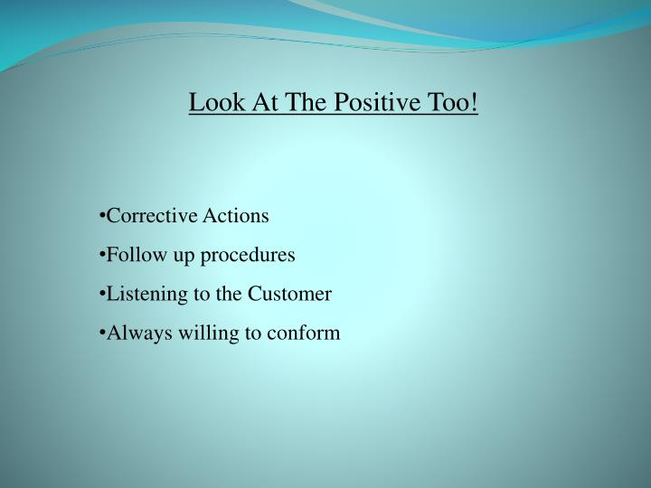 Look At The Positive Too!