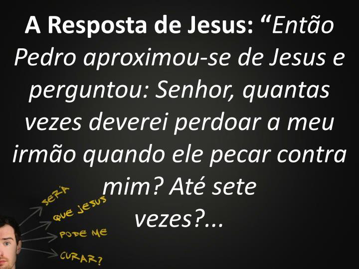 """A Resposta de Jesus: """""""