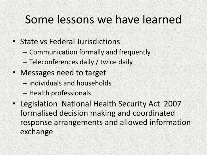 Some lessons we have learned