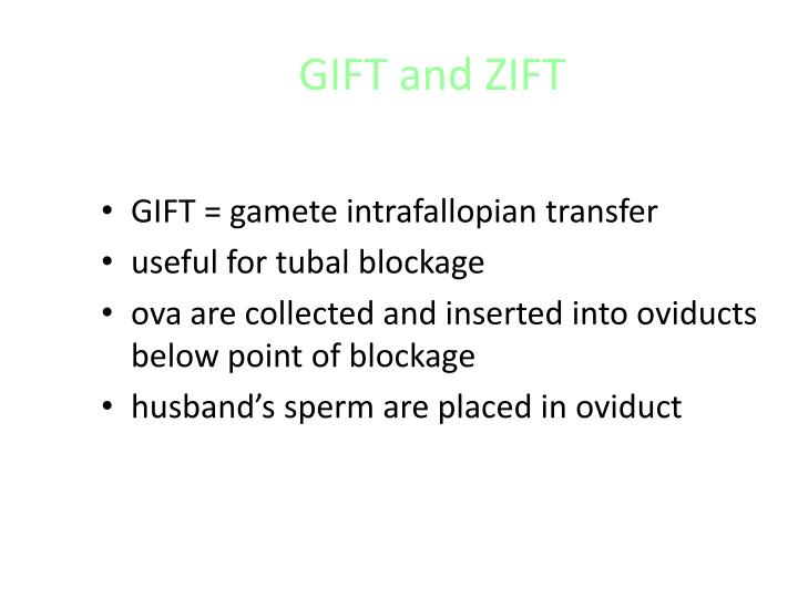 GIFT and ZIFT