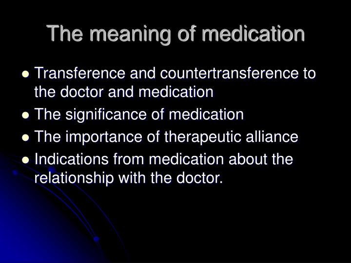 The meaning of medication