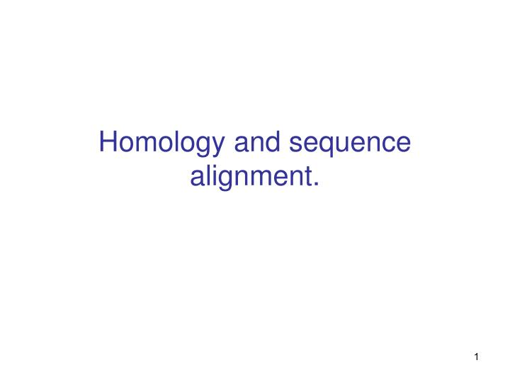 homology and sequence alignment n.