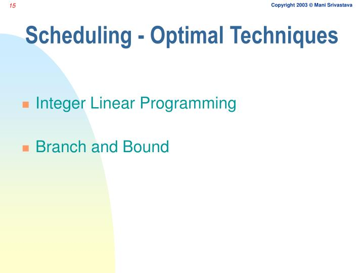 Scheduling - Optimal Techniques