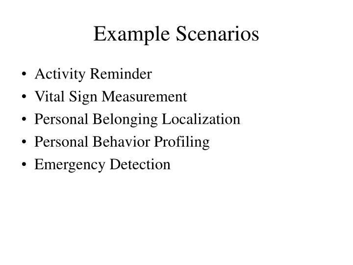 Example Scenarios